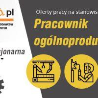 Pracownik ogólnoprodukcyjny – praca stacjonarna w miejscowości Miastków Kościelny